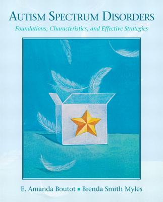 Autism Spectrum Disorders By Boutot, E. Amanda, Ph.D./ Myles, Brenda Smith