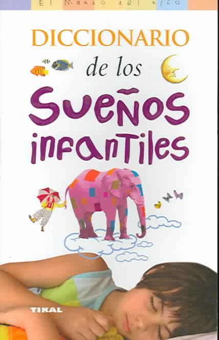 Diccionario De Los Suenos Infantiles By Lopez, Isabel (EDT)